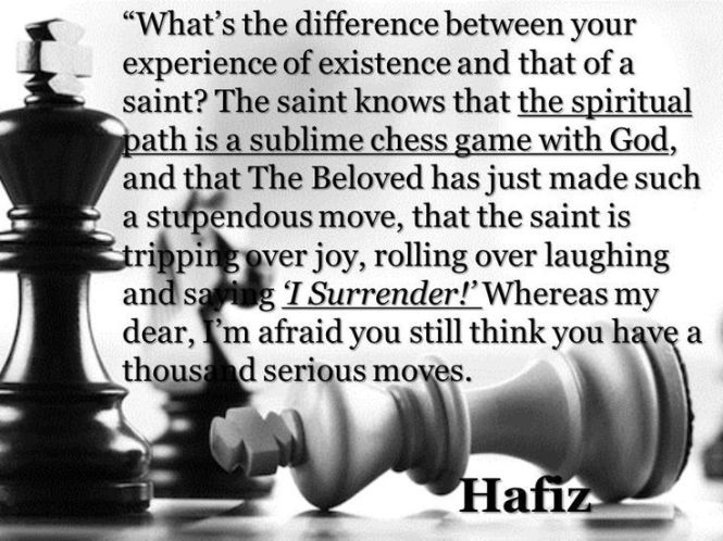 Life..game of chess. Hafiz